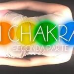 Chakra seconda Parte